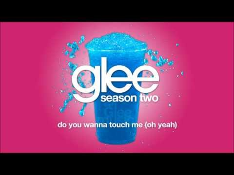 Do You Wanna Touch Me (Oh Yeah)   Glee [HD FULL STUDIO]