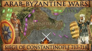 Siege of Constantinople 717-718 - Arab-Byzantine Wars DOCUMENTARY