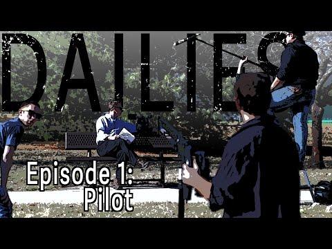 Dailies - Ep. 1 - Pilot