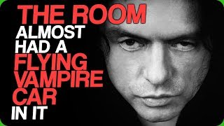 'The Room' Almost Had a Flying Vampire Car In It