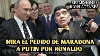 MIRA EL PEDIDO DE DIEGO MARADONA A VLADIMIR PUTIN PARA RONALDO