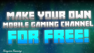 HOW TO CREATE YOUR OWN MOBILE GAMING CHANNEL!!! FOR FREE!!!!