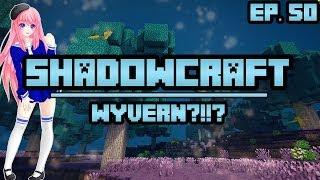 Wyvern?! | ShadowCraft | Ep. 50