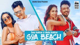 GOA BEACH – Tony Kakkar – Neha Kakkar Video HD