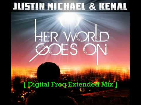 Justin Michael & Kemal - Her World Goes On [[ Club Remix ]]