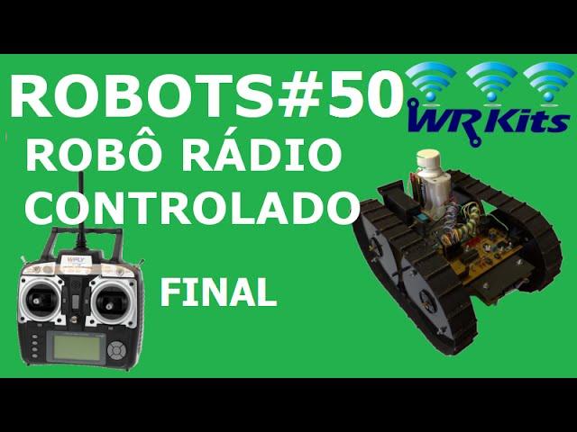 ROBÔ RÁDIO CONTROLADO (20/20) | Robots #50