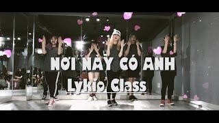 Nơi này có anh -Lykio choreography class