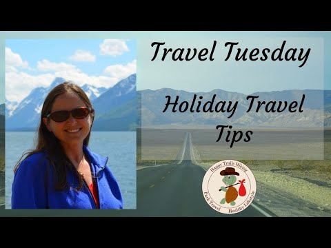 Holiday Travel Tips - Travel Tuesday - Healthy Lifestyle Show
