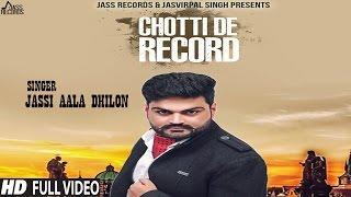 Chotti De Record – Jassi Aala Dhillon