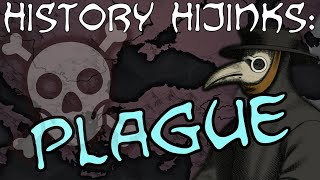 Plague — History Hijinks