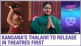 Kangana Ranaut's film Thalaivi to release in theatres befo..