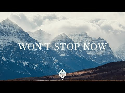 Won't Stop Now (Lyrics) ~ Elevation Worship