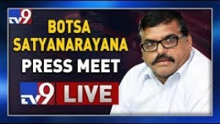 Botsa Satyanarayana Press Meet- LIVE..