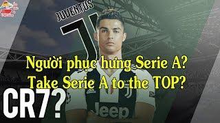 Ronaldo Juventus   Người phục hưng Serie A   Take Serie A to the top   Ẩm thực & Cuộc sống