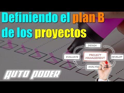 Definiendo el plan B de los proyectos   Ingeniero Gabriel Salazar