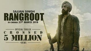 Sajjan Singh Rangroot 2018 Movie Trailer – Diljit Dosanjh