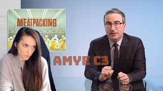Excerpt of Amye watching Meatpacking: Last Week Tonight with John Oliver (HBO)
