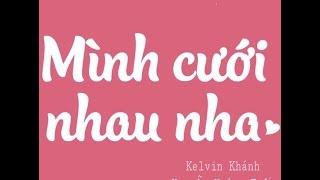 ♫ Mình cưới nhau nha - Kelvin Khánh & Nguyễn Hoàng Tuấn ♫ Karaoke