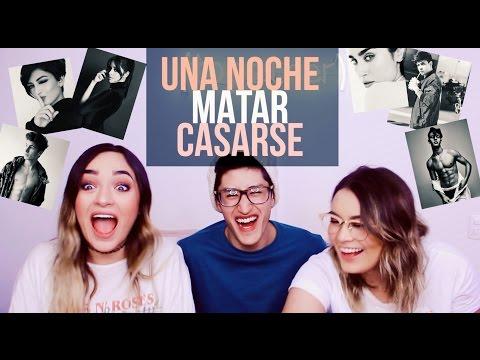 UNA NOCHE, MATAR O CASARSE! ft. NUESTRO MEJOR AMIGO