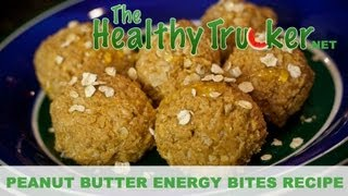 Healthy Recipes for Truckers - Peanut Butter Energy Bites