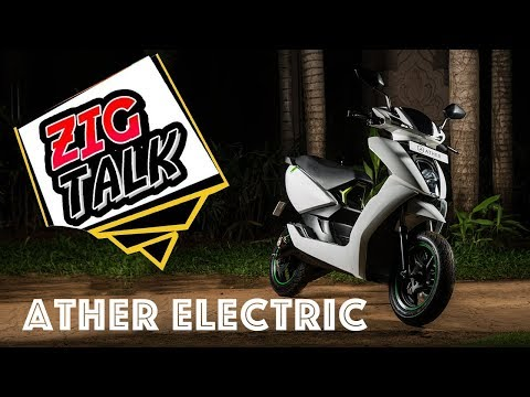 ZigTalk: Ather Electric - Why are we so excited?