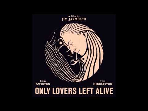 Jim Jarmusch Only Lovers Left Alive Soundtrack Only