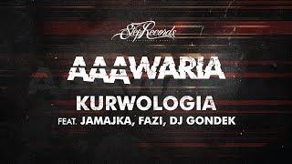 AAAWARIA ft. JAMAJKA, FAZI - KURWOLOGIA