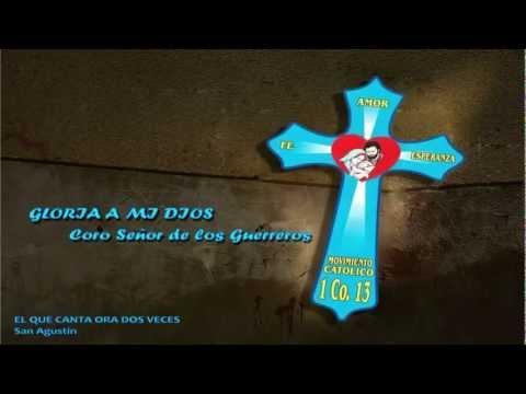 ♫ GLORIA A MI DIOS - CORO SEÑOR DE LOS GUERREROS, HIT MUSICAL CATÓLICO ♫
