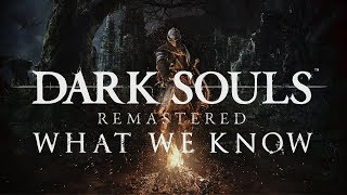 Dark Souls Remastered - What we know