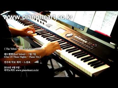 레드벨벳(Red Velvet) - 7월 7일(One Of These Nights) 피아노 연주,pianoheart