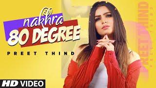 Nakhra 80 Degree – Preet Thind Video HD