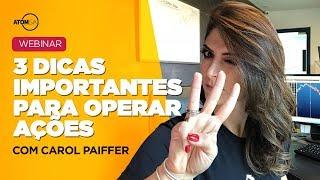 3 Dicas importantes para você operar AÇÕES com Carol Paiffer Vida de Trader