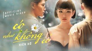 Có Như Không Có (CNKC) - Hiền Hồ | Official Music Video
