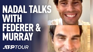 Rafael Nadal Chats With Roger Federer & Andy Murray | ATP