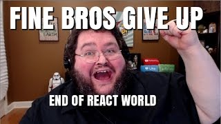 Fine Bros Give Up - Fine-Al Thoughts