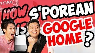 How Singaporean is the Google Home smart speaker?