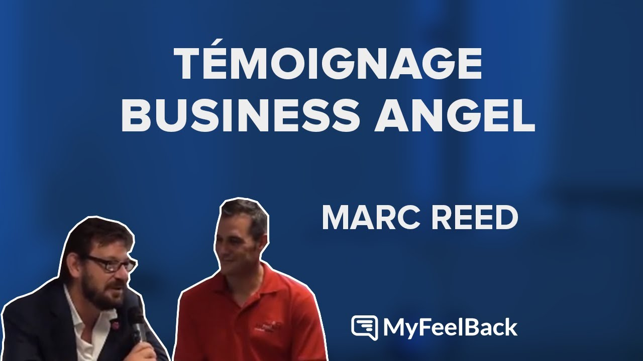 Témoignage de Marc Reeb, Business Angel de MyFeelBack