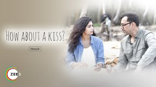 How About A Kiss 2020 ZEE5 Originals Web Series Trailer