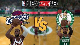 NBA 2K18 - Cleveland Cavaliers vs. Boston Celtics - Full Gameplay