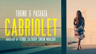 Torino & Pashata - CABRIOLET [OFFICIAL 4K VIDEO]