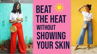 Beat the Heat WITHOUT SHORT CLOTHES   Summer Outfit Ideas   Sejal Kumar