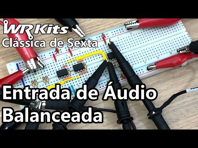 ENTRADA BALANCEADA PARA ÁUDIO (BEM SIMPLES!) | Vídeo Aula #353