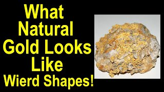 What Natural gold looks like in all its strange forms and crystals. Recognize native, natural gold.