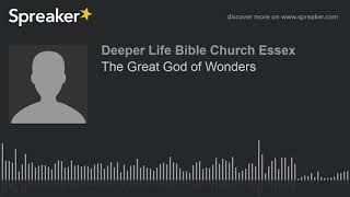 The Great God of Wonders (made with Spreaker)