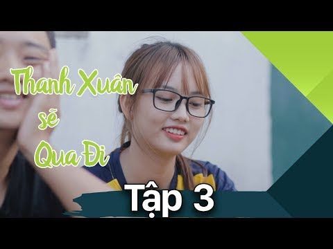 Thanh Xuân Sẽ Qua Đi - Tập 3 - Phim Tình Cảm | Phim Học Đường - Mì Tôm 2
