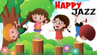 HAPPY JAZZ for Kids - Playground Music for Kids - Happy Instrumental Background Music