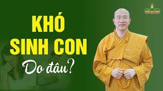 Khó Sinh Con - Nguyên Nhân Do Đâu? | Vấn Đáp Phật Pháp | Thầy Thích Trúc Thái Minh