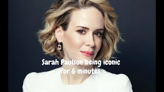 Sarah Paulson being iconic for six minutes