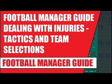 Football Manager Guide Dealing With Injuries - Tactics and Team Selections