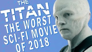 The Titan Is The Worst Sci-Fi Movie Of The Year